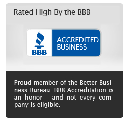 Rated High By the BBB - Accredted Business - Proud Member of the Better Business Bureau. BBB Accreditation is an honor - and not every company is eligible